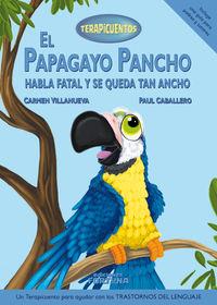 PAPAGAYO PANCHO HABLA FATAL Y SE QUEDA TAN ANCHO, EL