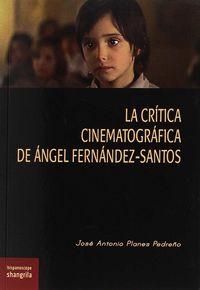 La critica cinematografica de angel fernandez-santos - Jose Antonio Planes Pedreño