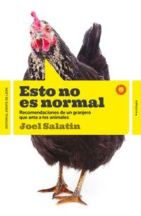 Esto No Es Normal - Recomendaciones De Un Granjero Que Ama Los Animales - Joel Salatin
