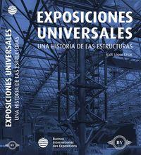 EXPOSICIONES UNIVERSALES - HISTORIA DE LAS ESTRUCTURAS