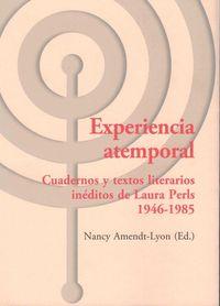 EXPERIENCIA ATEMPORAL - CUADERNOS Y TEXTOS LITERARIOS INEDITOS DE LAURA PERLS (1946-1985)