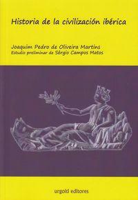 Historia De La Civilizacion Iberica - J. P. De Oliveira Martins