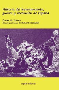 Historia Del Levantamiento, Guerra Y Revolucion De España - Conde De Toreno / Richard Hocquellet (ed. )