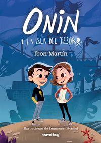Onin Y La Isla Del Tesoro - Ibon Martin / Emmanuel Montiel (il. )