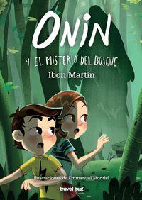 onin y el misterio del bosque - Ibon Martin / Emmanuel Montiel (il. )