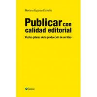 publicar con calidad editorial - cuatro pilares de la produccion de un libro - Mariana Eguaras Etchetto