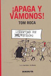 APAGA Y VAMONOS - TOM ROCA