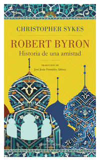 robert byron - historia de una amistad - Christopher Syker