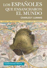 Los españoles que ensancharon el mundo - Charles F. Lummis