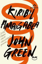 Kiribil Amaigabea - John Green