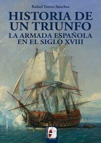 LA ARMADA ESPAÑOLA EN EL SIGLO XVIII. HISTORIA DE UN TRIUNFO