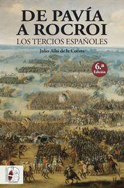 De Pavia A Rocroi - Los Tercios Españoles - Julio Albi De La Cuesta