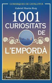 1001 Curiositats De L'emporda - Gabriel Martin Roig