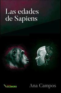 Las edades de sapiens - Ana Campos Aguilar