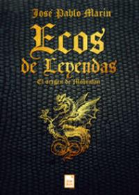 Ecos De Leyendas - Jose Pablo Marín