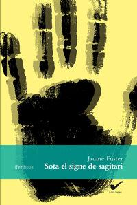 Sota El Signe De Sagitari - Jaume Fuster