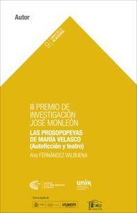 PROSOPOPEYAS DE MARIA VELASCO, LAS (AUTOFICCION Y TEATRO) (III PREMIO DE INVESTIGACION DE LA ACADEMIA)
