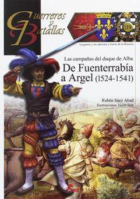 CAMPAÑAS DEL DUQUE DE ALBA - DE FUENTERRABIA A ARGEL (1524-1541)