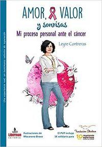 AMOR, VALOR Y SONRISAS - MI PROCESO PERSONAL ANTE EL CANCER