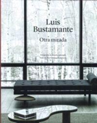 LUIS BUSTAMANTE - OTRA MIRADA