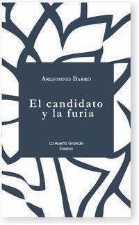 Candidato Y La Furia, El - Cronica De La Victoria De Trump - Argemino Barro
