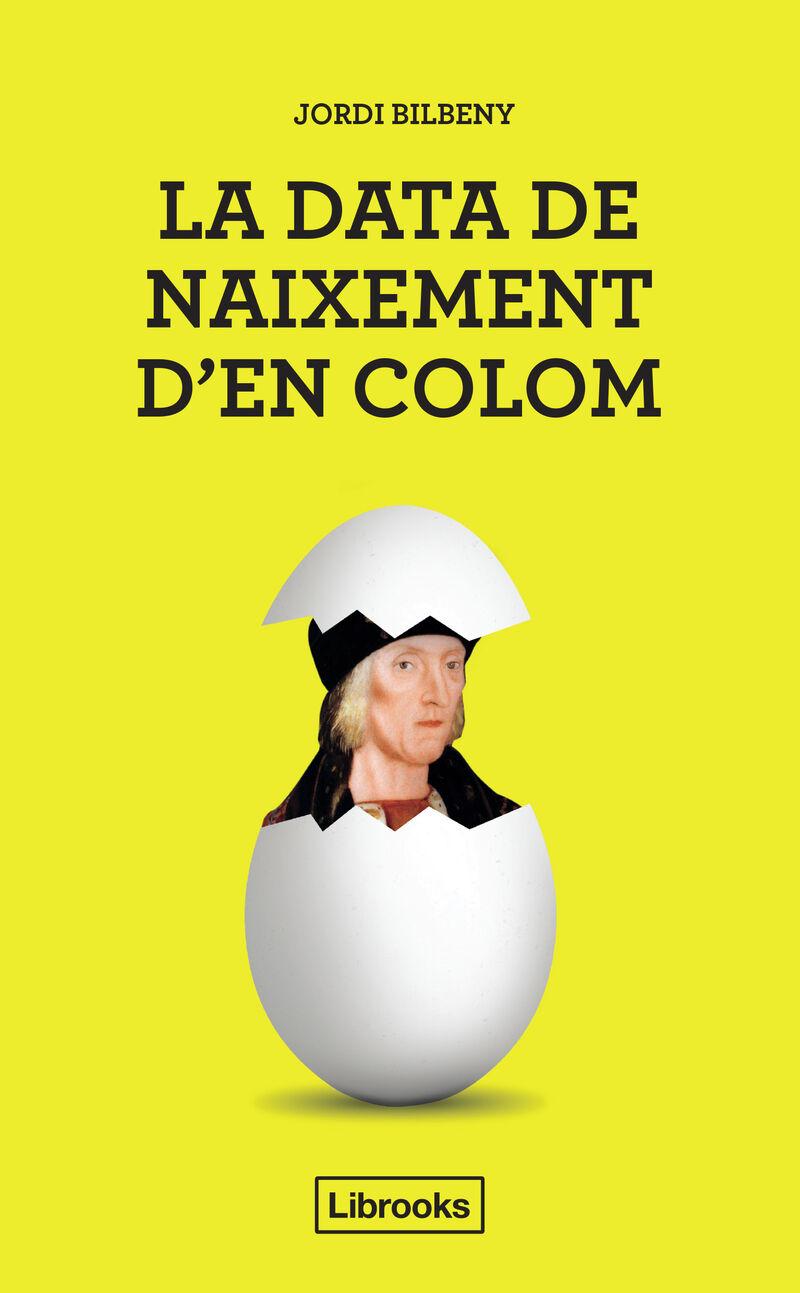 DATA DE NAIXEMENT D'EN COLOM, LA - UNA PROPOSTA PER LA IDENTIFICACIO D'EN CRISTOFOR COLOM AMB EL BARCELONI JOAN COLOM I BERTRAN