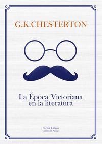 La epoca victoriana en la literatura - Gilbert Keith Chesterton