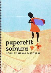 PAPERETIK SOINURA - SOINU TXIKIRAKO PARTITURAK