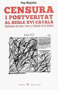 Censura I Postveritat Al Segle Xvi Catala - Pep Mayolas
