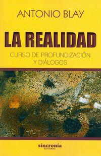 Realidad, La - Curso De Profundizacion Y Dialogos - Antonio Blay