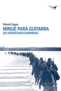 Minue Para Guitarra - En Veinticinco Disparos - Vitomil Zupan