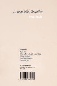 Repeticion, La - Tentativa - Raul Hevia Garcia