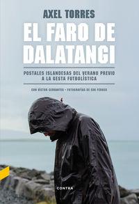 FARO DE DALATANGI, EL - POSTALES ISLANDESAS DEL VERANO PREVIO A LA GESTA FUTBOLISTICA
