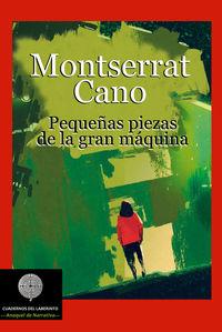 Pequeñas Piezas De La Gran Maquina - Montserrat Cano Guitarte