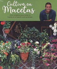 Cultivo En Macetas - Guia Completa Para Cuidar Tu Huerto De Balcon O Terraza - Martyn Cox