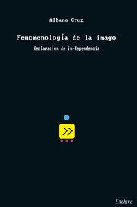 FENOMENOLOGIA DE LA IMAGO - DECLARACION DE IN-DEPENDENCIA