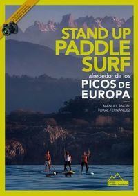 STAND UP PADDLE SURF ALREDEDOR DE LOS PICOS DE EUROPA