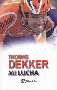 THOMAS DEKKER - MI LUCHA