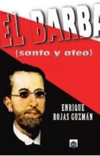 BARBA, EL (SANTO Y ATEO)