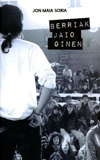 Berriak Jaio Ginen - Jon Maia Soria