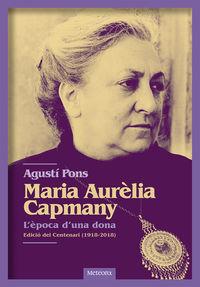Maria Aurelia Capmany - L'epoca D'una Dona (premi Critica Serra D'or 2019) - Agusti Pons