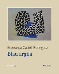 Blau Argila - Esperança Castell Rodriguez