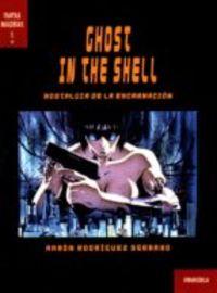 Ghost In The Shell - Nostalgia De La Encarnacion - Aaron Rodriguez Serrano