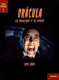 Dracula - La Realidad Y El Deseo - Jose Abad