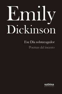 Ese Dia Sobrecogedor - Poemas Del Incesto - Emily Dickinson