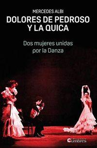 Dolores De Pedroso Y La Quica - Dos Mujeres Unidas Por La Danza - Mercedes Albi