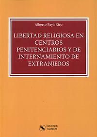 LIBERTAD RELIGIOSA EN CENTROS PENITENCIARIOS Y DE INTERNAMIENTO DE EXTRANJEROS