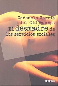 DESMADRE DE LOS SERVICIOS SOCIALES, EL