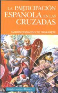 La participacion española en las cruzadas - Martin Fernandez De Navarrete