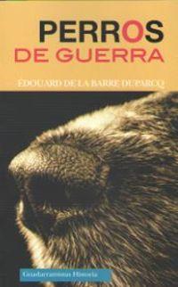 Perros De Guerra - Edouard De La Barre Duparcq